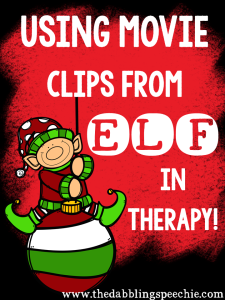 """Using """"Elf"""" movie clips in  speech therapy!"""