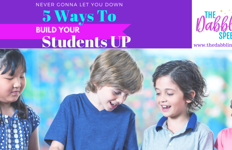 5 ways to build your students up