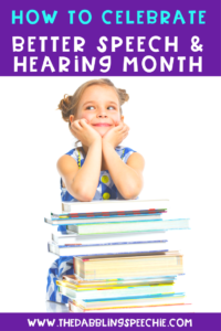 How to Celebrate Better Speech and Hearing Month