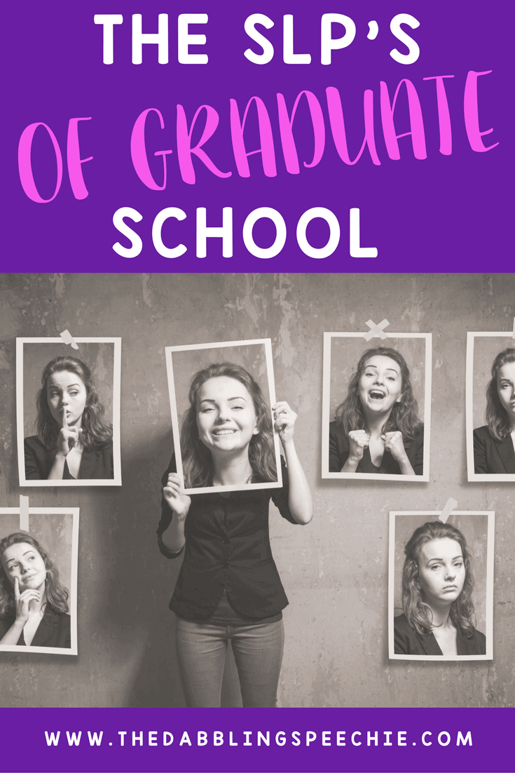 The SLP's of Graduate School- Which Personality Are YOU?