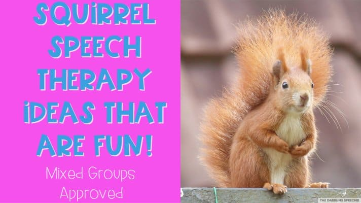 squirrel speech therapy ideas to increase FUN in the speech room. Fall activities for speech using squirrels. #dabblingslp #slpeeps #schoolslp #fallspeechtherapy