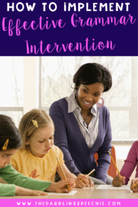 How to implement effective grammar intervention