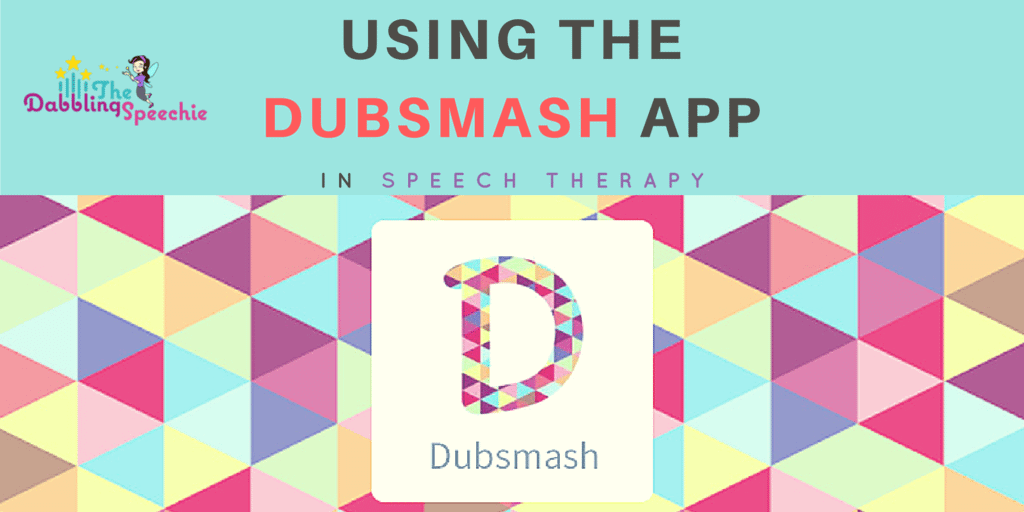 Using the DUBSMASH app in speech therapy!