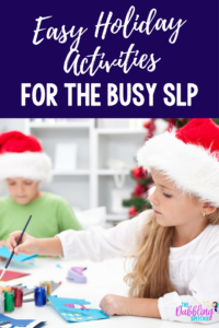 Easy Holiday Activities For The Busy SLP