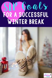 SLP Goals For A Successful Winter Break