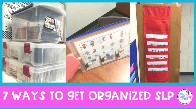7 ways to stay organized SLP - Speech Therapy Organization Tips