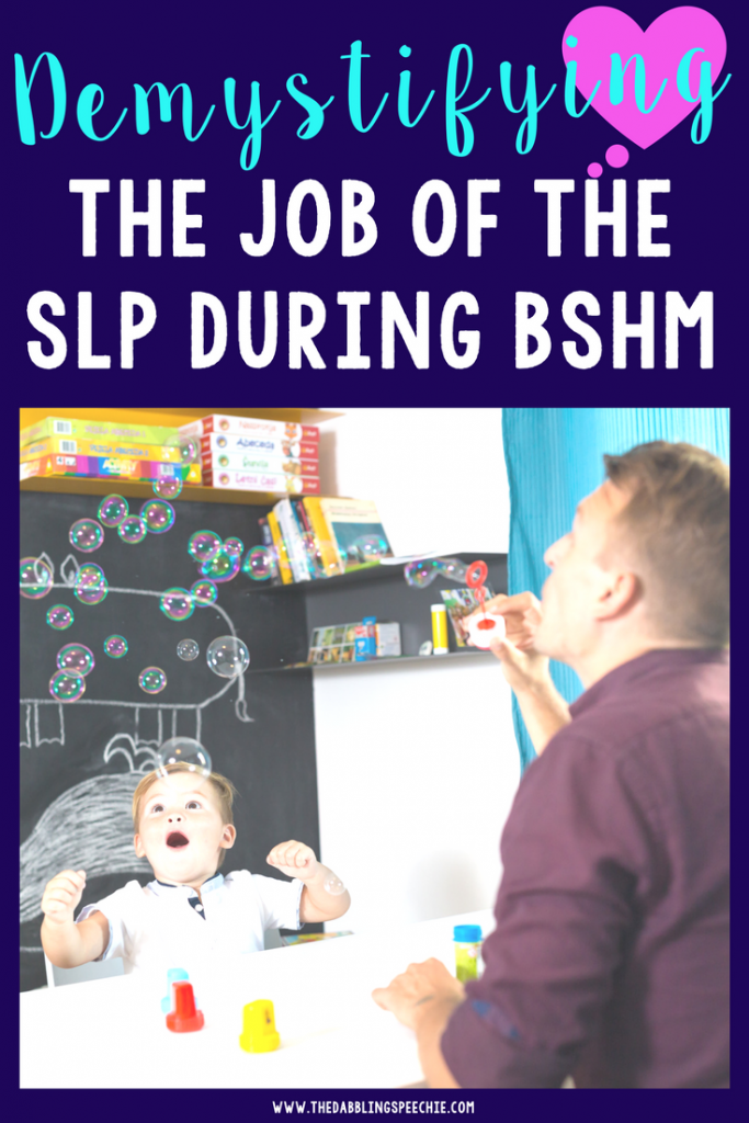 BSHM ideas for SLPs - demystifying the job of the slp - dabbling speechie