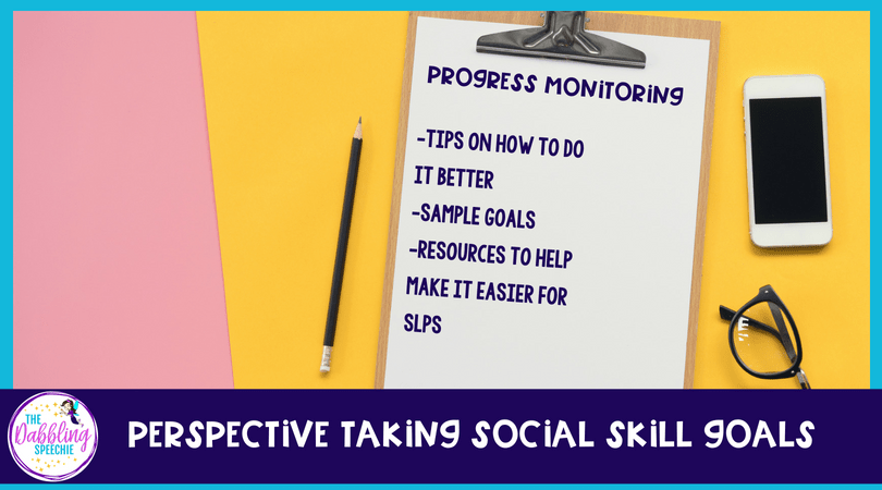 social skills perspective taking - how to progress monitor goals