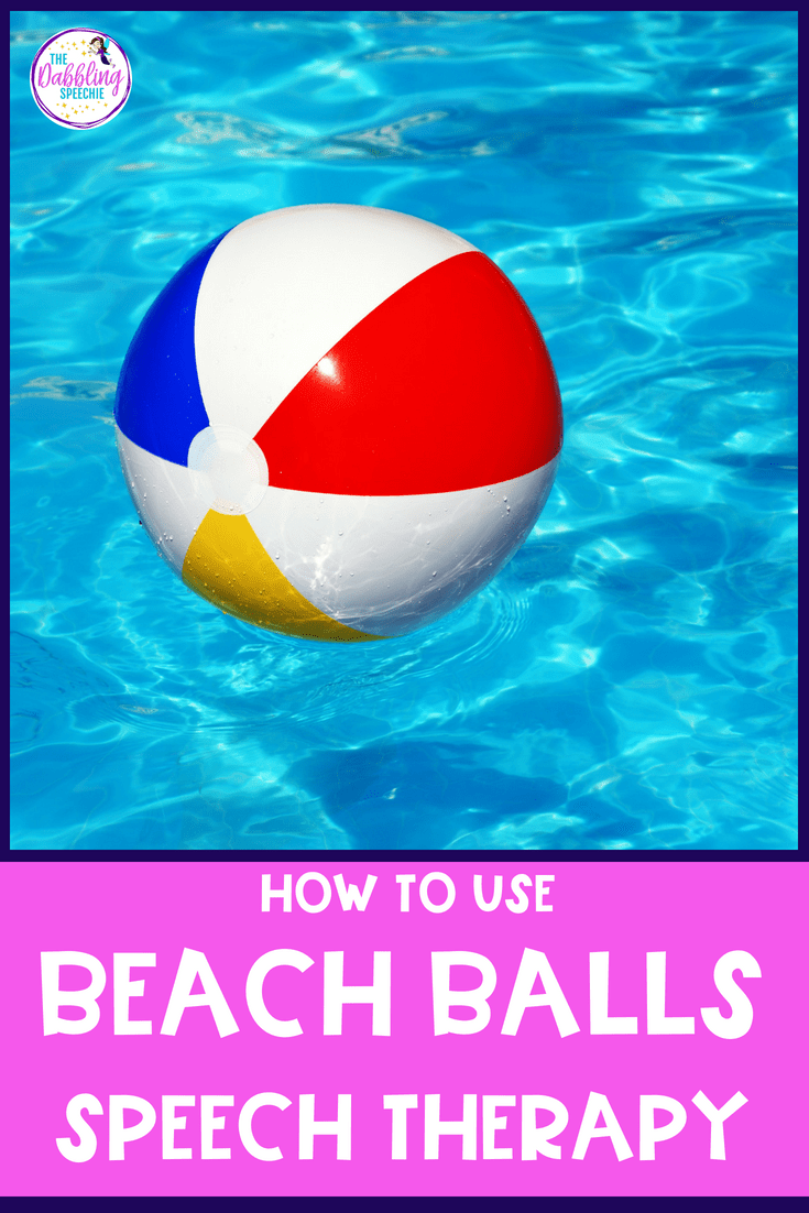 Speech Therapy Ideas With Beach Balls!