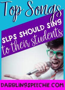 Songs to Sing to SLP students in speech therapy fun engaging interactive classroom ideas