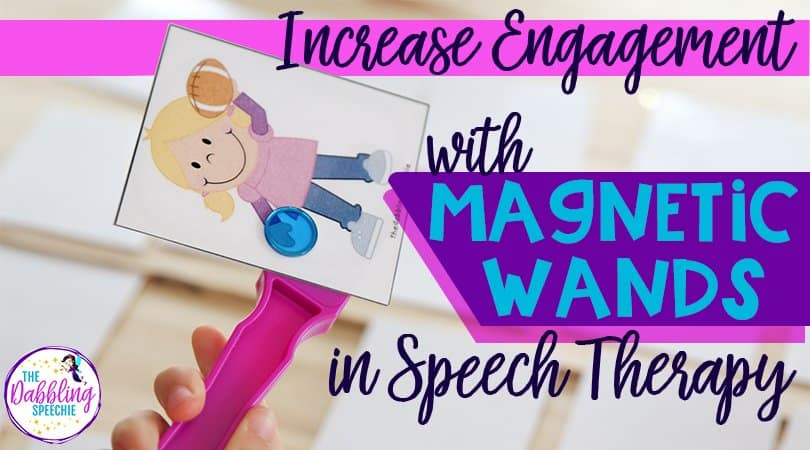 Keep your speech students engaged with magnetic wands in speech. Lots of ideas for increasing engagement in speech therapy with magnetic wands. #slpeeps #diyspeechtherapy #dabblingslp #magneticwands #speechtherapy #schoolslp #slp2b