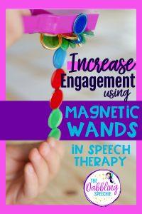 Keep your speech students engaged with magnetic wands in speech. Lots of speech therapy ideas for increasing engagement with magnetic wands. #slpeeps #diyspeechtherapy #dabblingslp #magneticwands #speechtherapy #schoolslp #slp2b