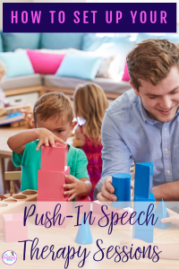 How to set up your push in speech therapy session to feel more confident with your intervention as a busy SLP. #slpeeps#