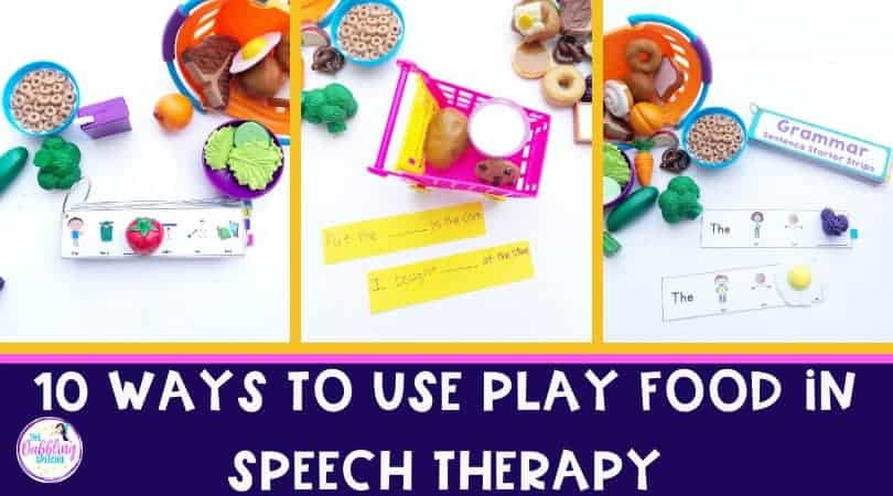 10 Ways to Use Play Food in Speech Therapy