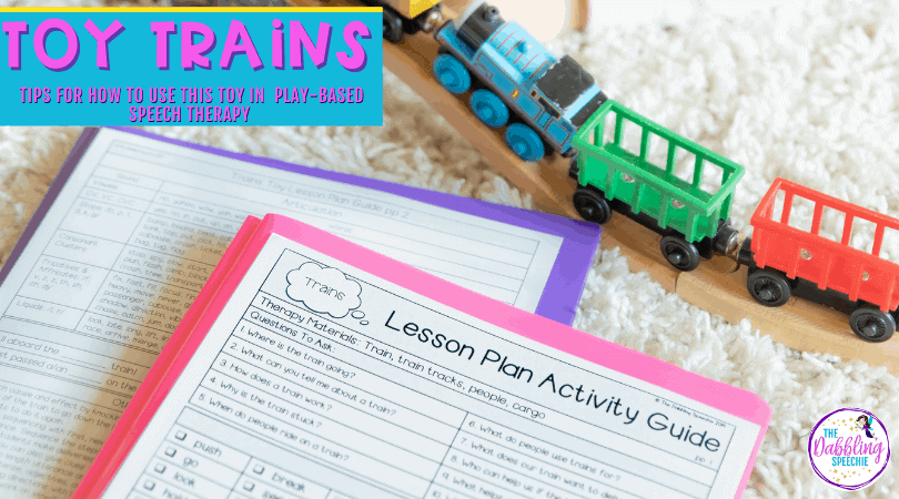 Toy Trains Speech Therapy – 10 tips for how to use