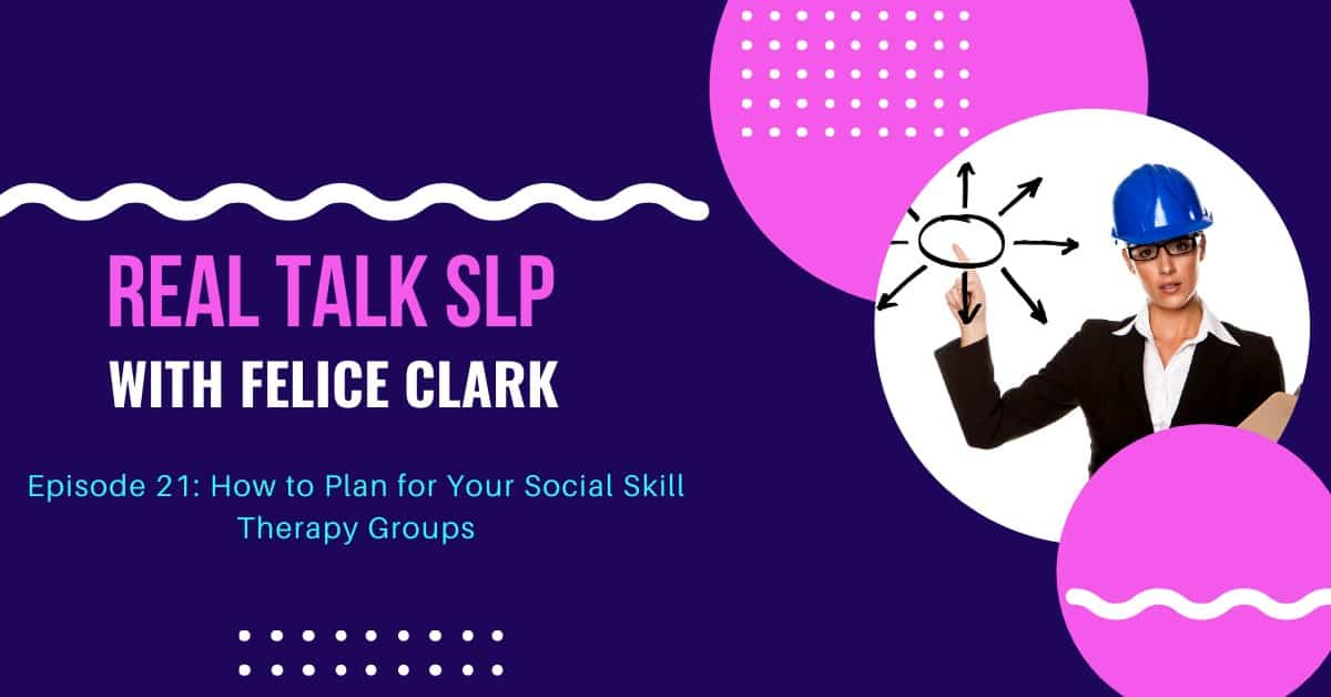How to Plan Your Social Skill Therapy Groups