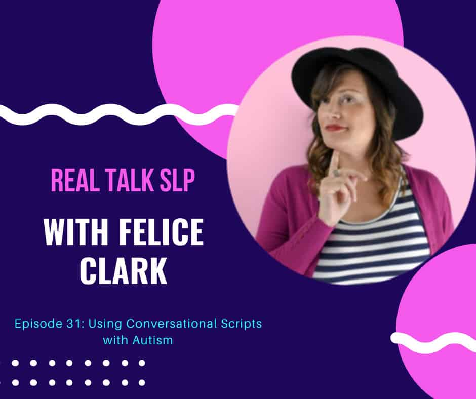 Ep. 31 Using Conversation Scripts with Autism