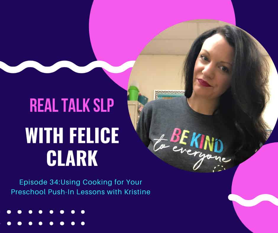 Using cooking for your preschool push-in lessons with Kristine from Live Love Speech on the Real Talk SLP Podcast