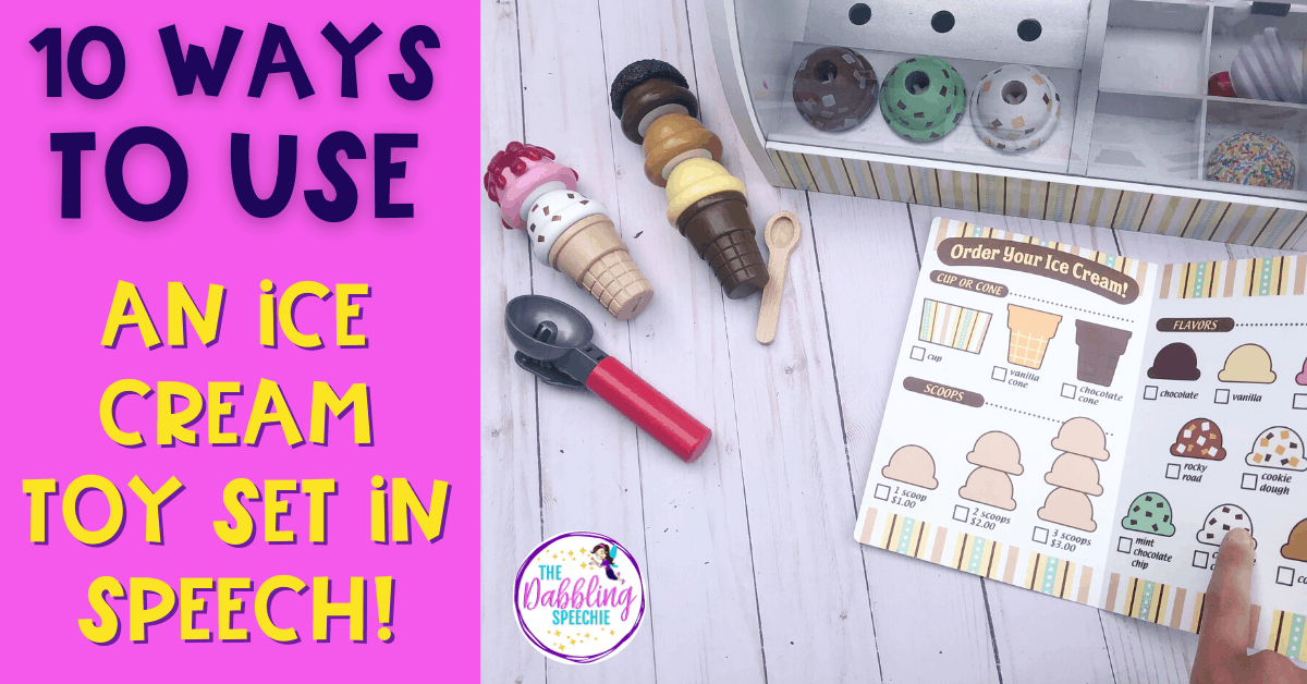 10 ways to use an ice cream toy set in speech