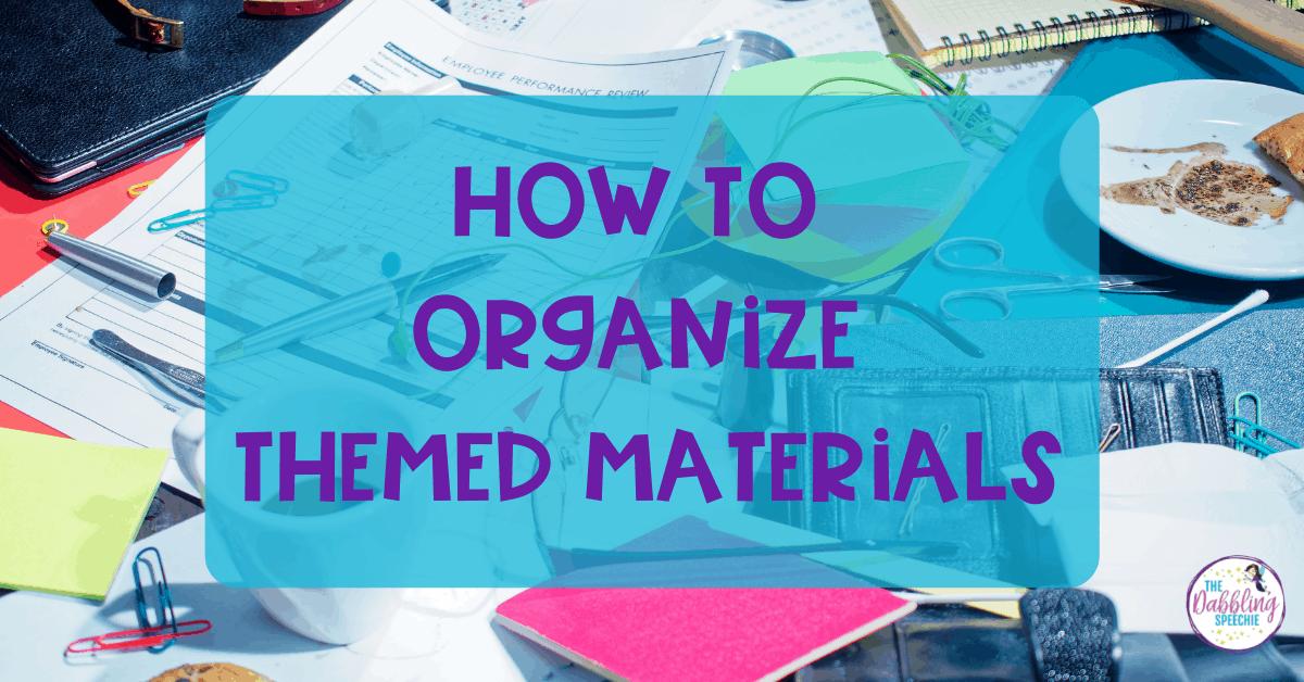 How to Organize Your Themed Therapy Materials